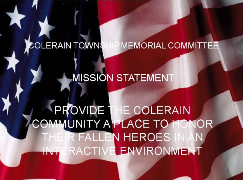 Colerain Township Memorial Committee, Provide the Colerain community a place to honor their fallen h